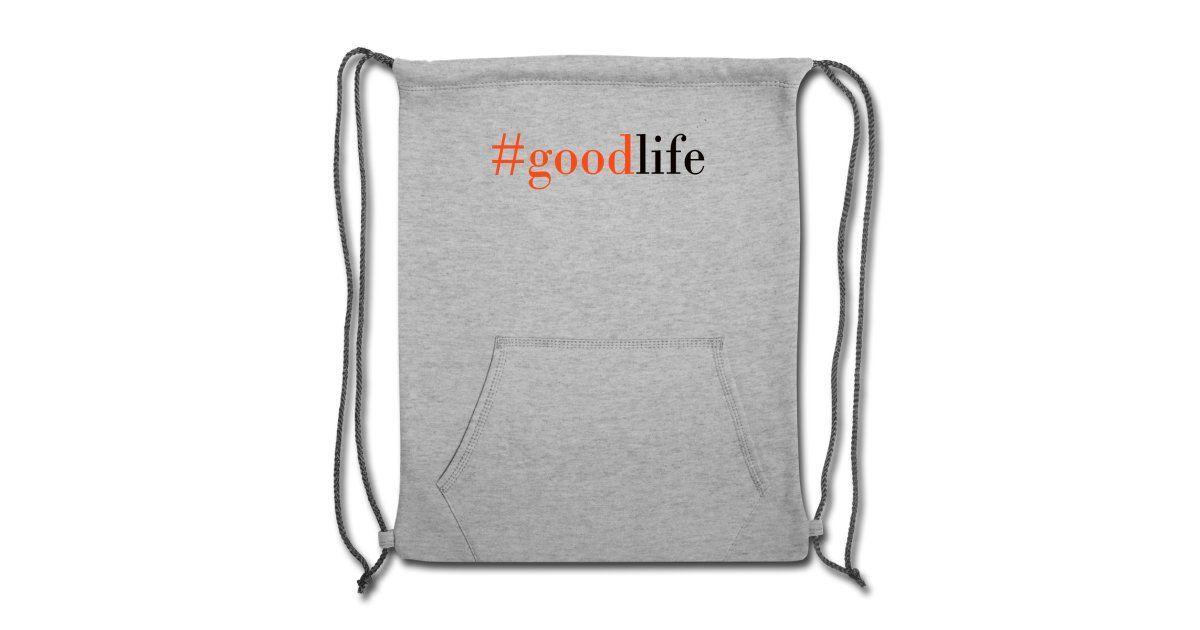 B Merch Shop | #goodlife - Sweatshirt Cinch Bag