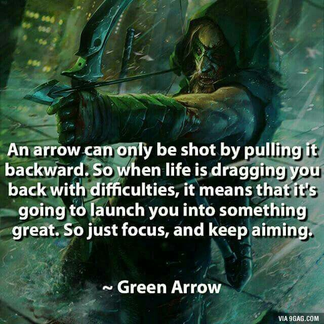 Arrow Quotes An Arrow Can Only Be Shotpulling It Backwardso When Life Is .