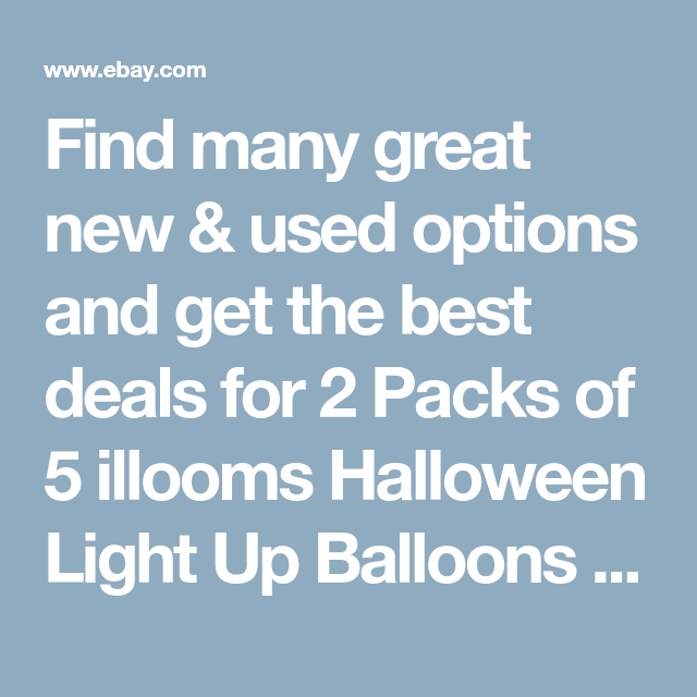 Find Many Great New Used Options And Get The Best Deals For 2 Packs Of 5 Illooms Halloween Light Up Balloons G In 2020 Light Up Balloons Up Balloons Halloween Lights
