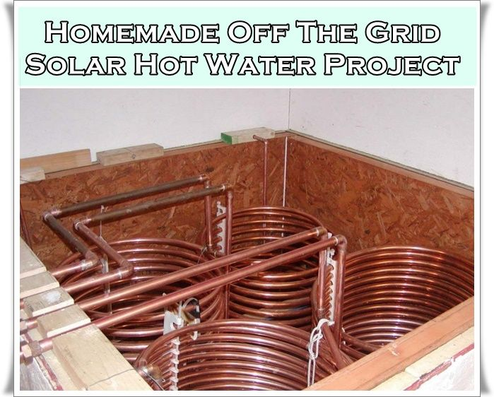 Homemade Off The Grid Solar Hot Water Project Homesteading