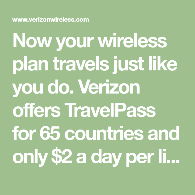 Now your wireless plan travels just like you do  Verizon