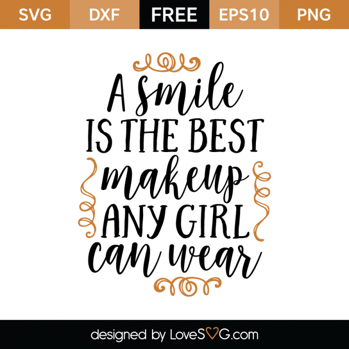 A smile is the best makeup any girl can wear Best makeup