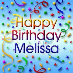 Happy Birthday Melissa Myxer Happy Birthday Names Happy
