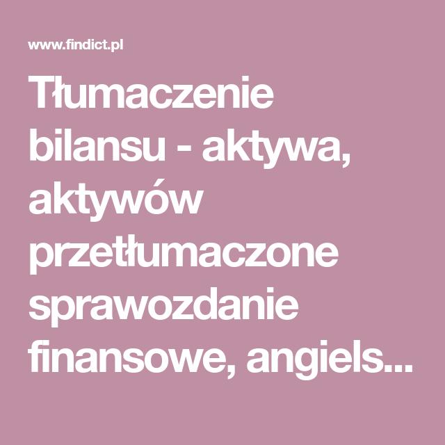 Tlumaczenie Bilansu Aktywa Aktywow Przetlumaczone Sprawozdanie Finansowe Angielsko Polski Polsko Angielski Finansowy Financial Statement Balance Sheet