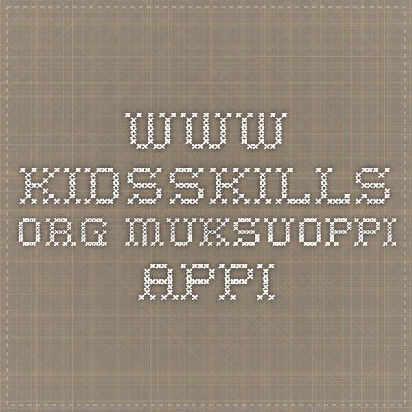www.kidsskills.org Muksuoppi Appi