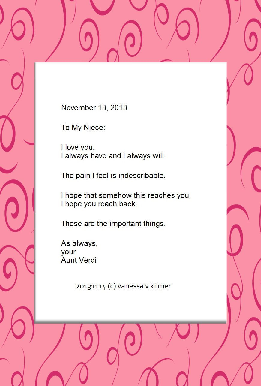 An Open Letter to my Niece 20131115 ~ after today, you know others