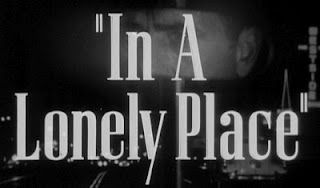 In a Lonely Place--Bogart--Noir-- Gloria Graham -- Google Image Result for http://3.bp.blogspot.com/__uACkPWjuQU/SM3e7ptdPlI/AAAAAAAAASI/1ePErOup8N8/s320/LonelyTitle.jpg