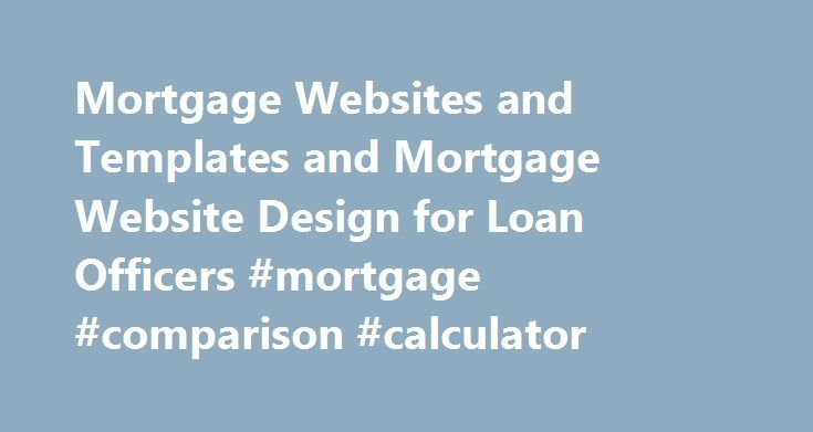 Mortgage Websites and Templates and Mortgage Website Design for - loan templates