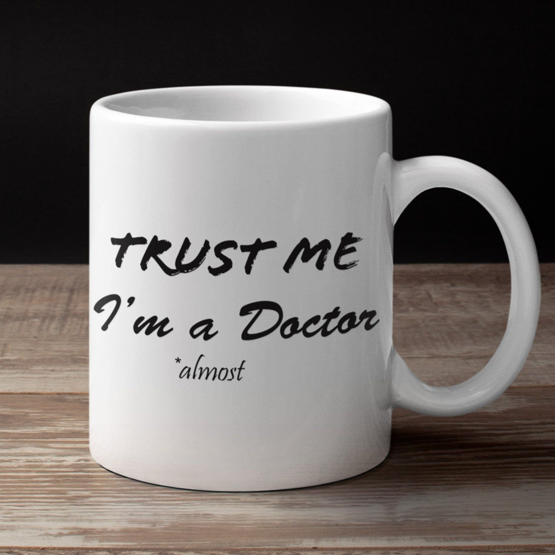Trust Me I M A Doctor Mug Medical Student Gift Student Etsy Medical Student Gift Student Gifts Medical School Gift