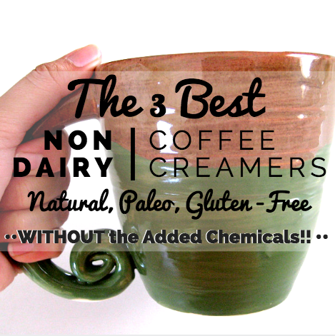 3 best non dairy creamers for paleo diet or eating clean