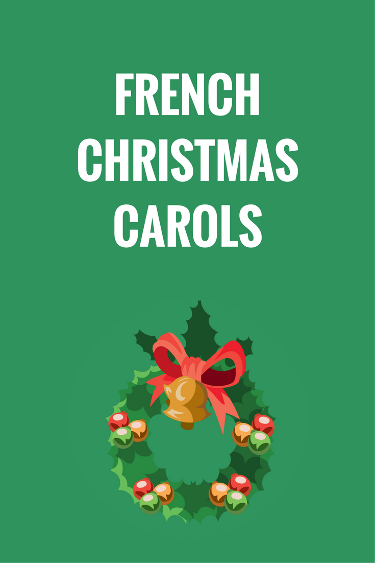 sing along to 5 popular french christmas carols w videos and english