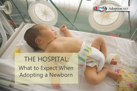 The Hospital What To Expect When Adopting A Newborn Newborn Adoption Private Adoption Open Adoption