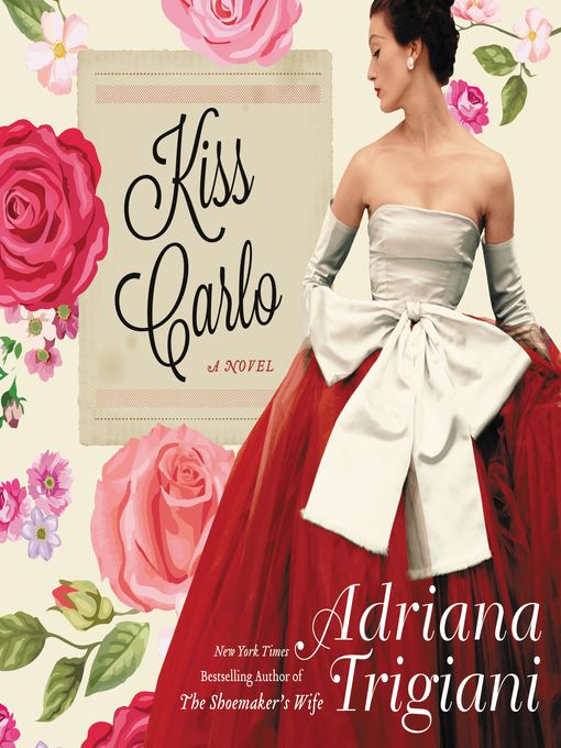 Kiss Carlo By Adriana Trigiani Adriana Trigiani