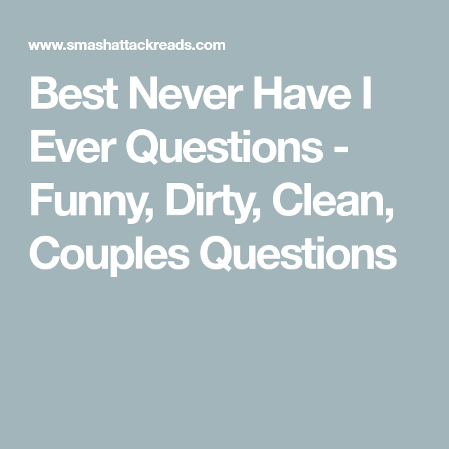 never have i ever dirty questions list