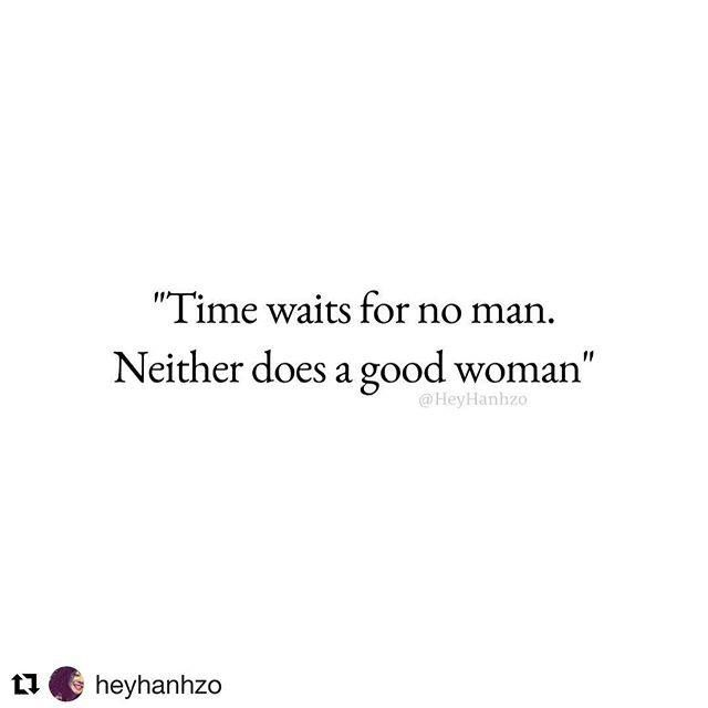 Time Waits For No Man Neither Does A Good Woman Love Quotes
