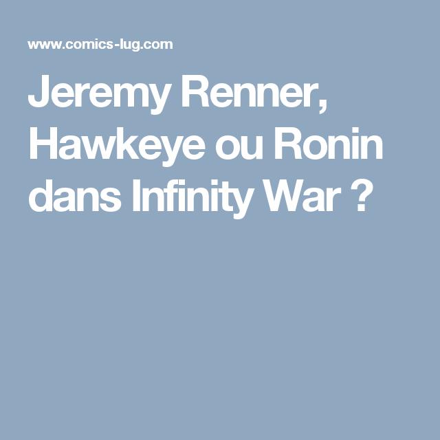Jeremy Renner, Hawkeye ou Ronin dans Infinity War ?