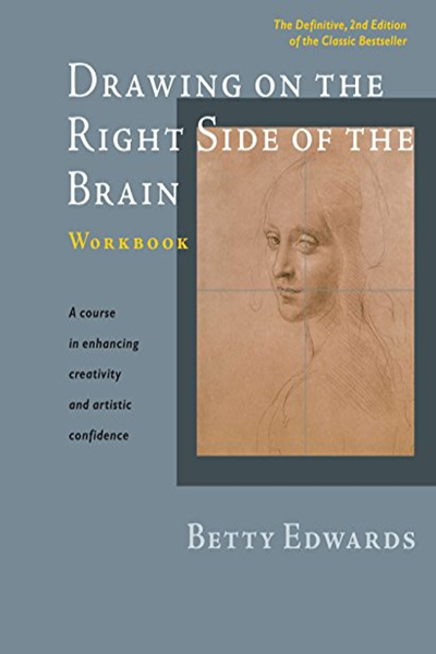 Drawing On The Right Side Of The Brain Workbook The Definitive Updated 2nd Edition By Betty Edwards Tarcherperigee Workbook Download Books Free Reading