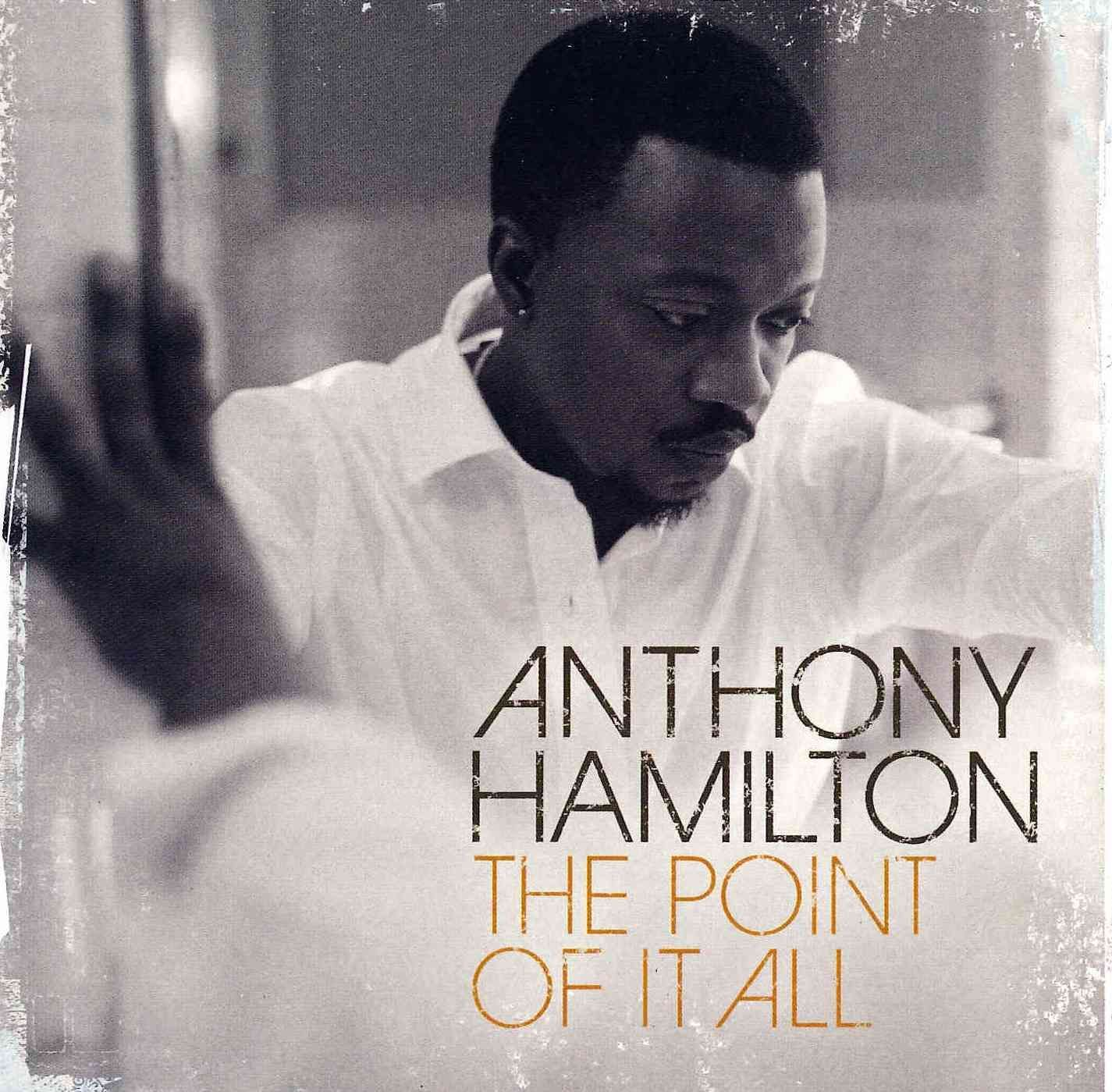 Anthony Hamilton - Point Of It All