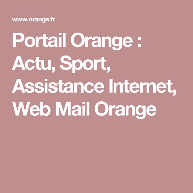 portail orange actu sport assistance internet web mail orange kinder selber