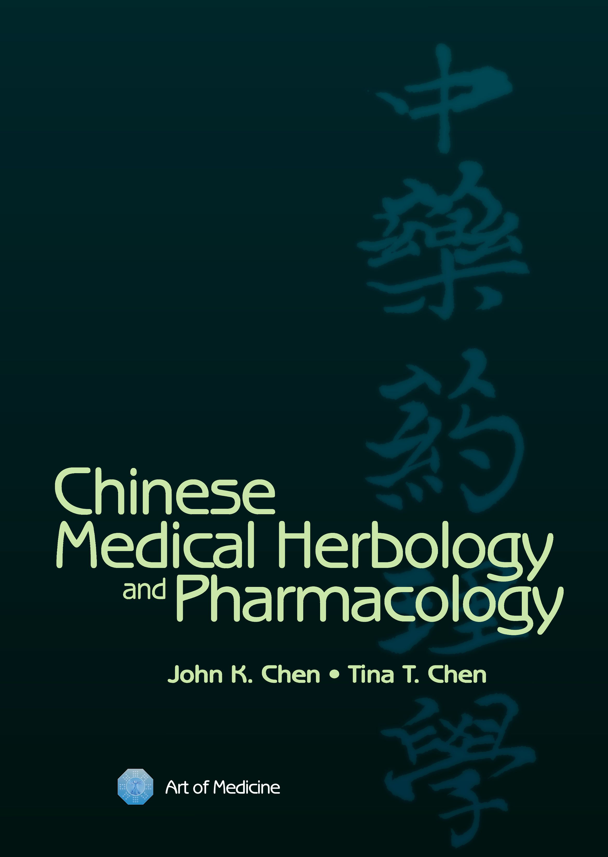 Chinese Medical Herbology & Pharmacology by John K Chen