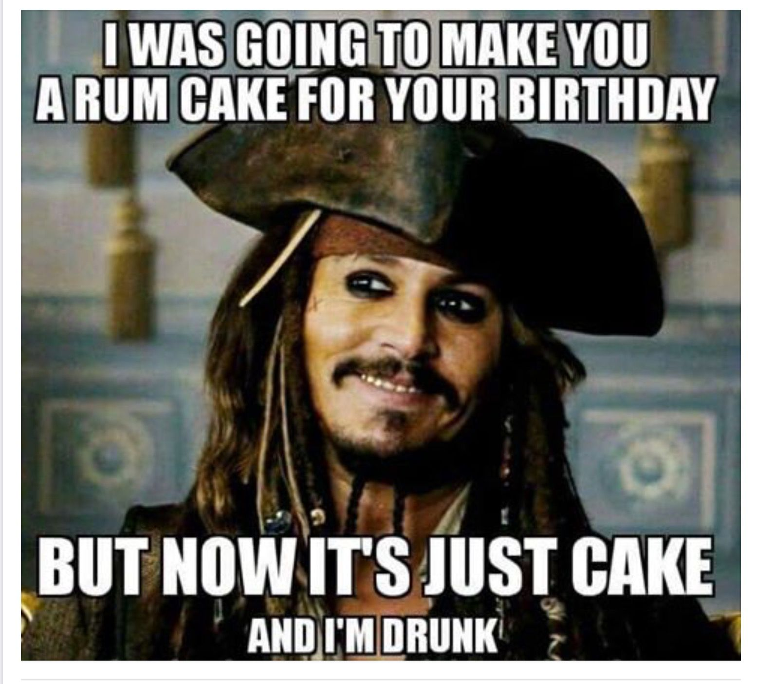 Rum Cake Depp Old Friend Happy Birthday Meme