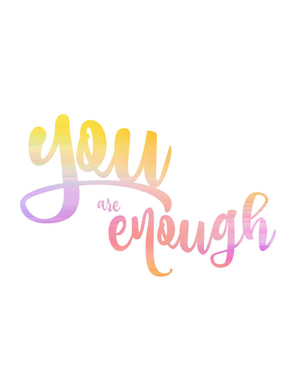 Image of: Birthday Empowering Quote Positive Quote Digital Download Digital Print Pinterest You Are Enough Empowering Quote Positive Quote Digital Download
