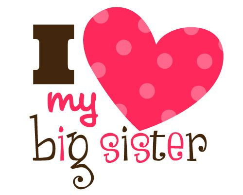 I Love My Big Sister To The Moon And Back Only Sibling I Have Like A ...
