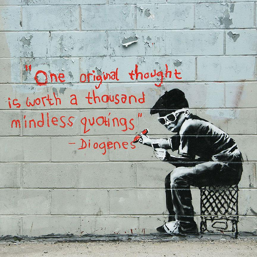 Banksy One Original Thought Worth a Thousand Quotings , Graffiti Street Art – Print on Metal