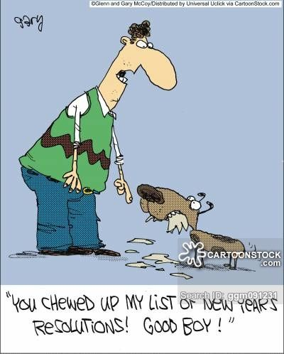 You Chewed Up My List Of New Years Resolutions Good Boy New Year Quotes Funny Hilarious Funny New Year Cartoon Jokes