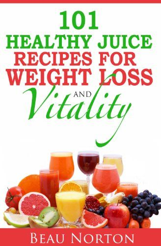 101 Healthy Juice Recipes for Weight Loss and Vitality: Juicing for Extreme Health and Easy Weight Loss (Detox Recipes; Weight Loss Recipes) - http://www.books-howto.com/101-healthy-juice-recipes-for-weight-loss-and-vitality-juicing-for-extreme-health-and-easy-weight-loss-detox-recipes-weight-loss-recipes/
