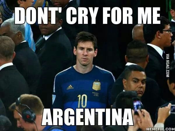 Don T Cry For Me Argentina Worldcup 2014 Lionel Messi Messi World Cup