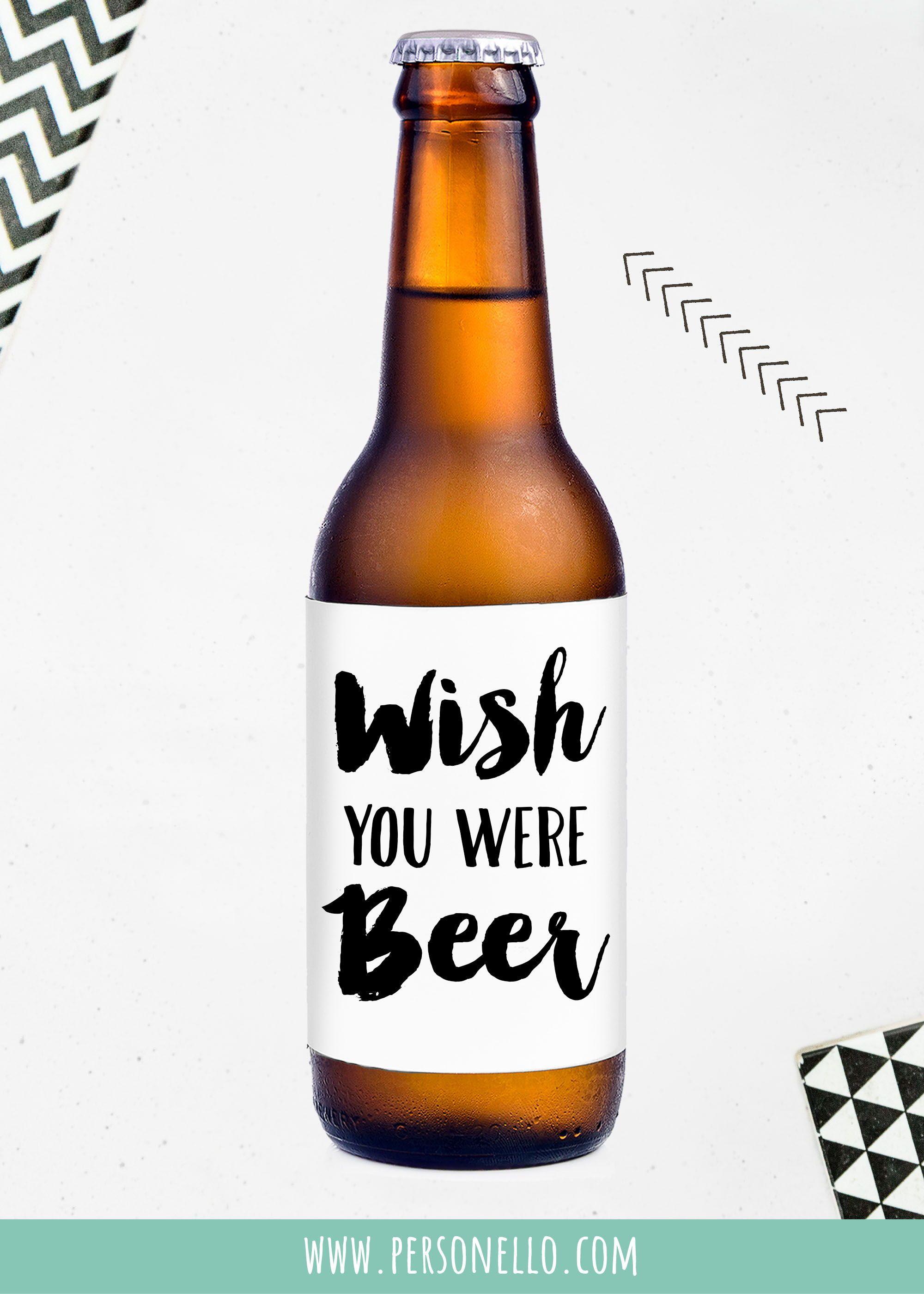 Wish You Were Beer Deine Eigenen Etiketten Selbst