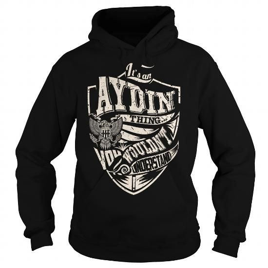 Its an AYDIN Thing (Eagle) - Last Name, Surname T-Shirt T-Shirts, Hoodies (39.99$ ===► CLICK BUY THIS SHIRT NOW!)