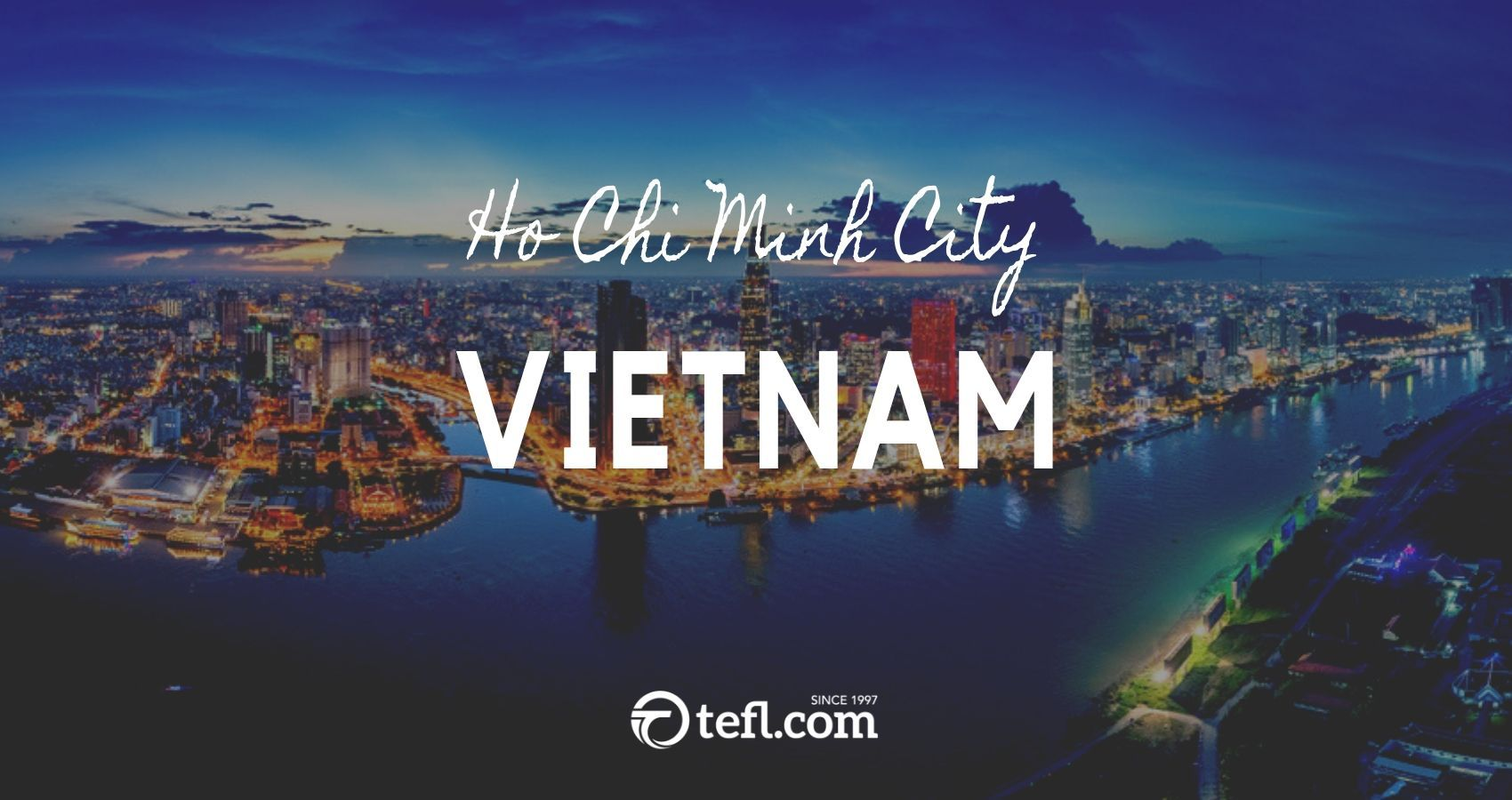 Vietnam Ho Chi Minh City. FULL TIME TEACHER https//tefl