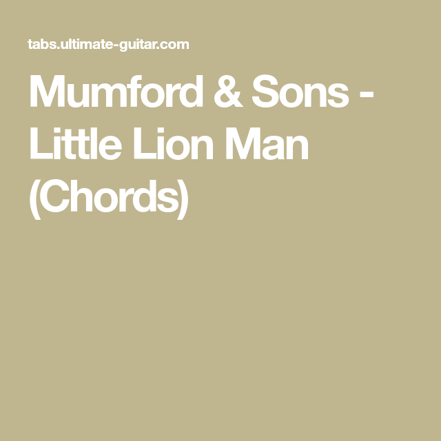 Mumford Sons Little Lion Man Chords Ukulele Pinterest