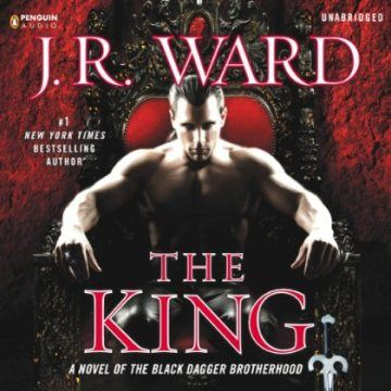 Audiobook The King By J R Ward The Black Dagger Brotherhood