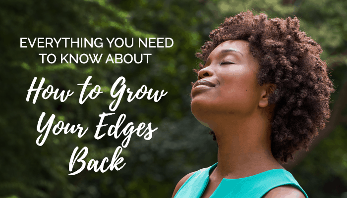 Everything You Need to Know About How to Grow Your Edges