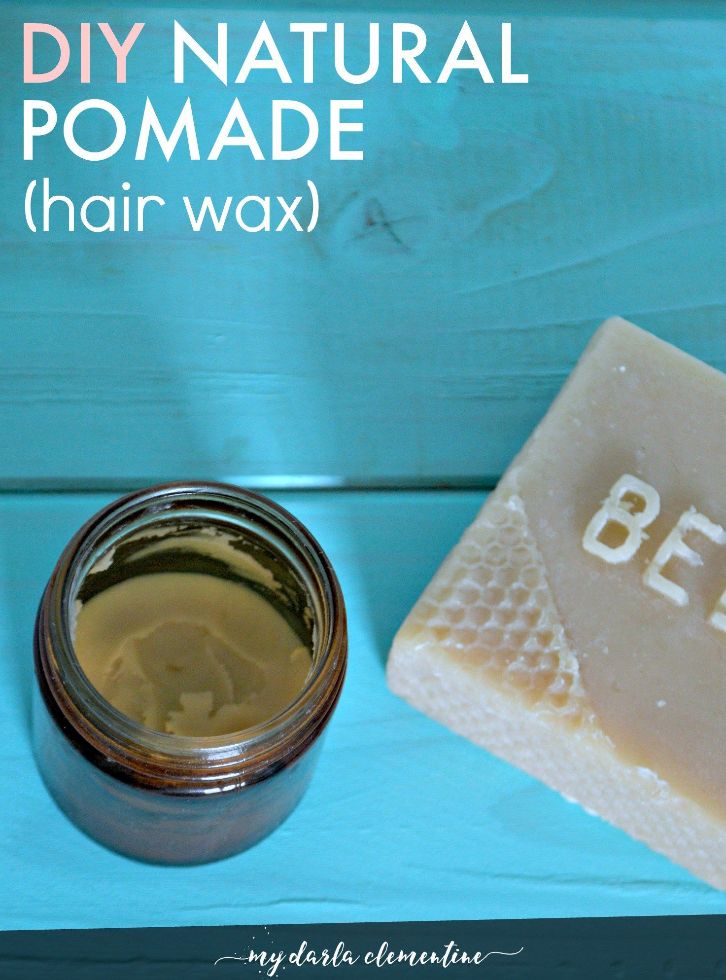 Diy Natural Pomade Hair Wax Free Printable My Darla Clementine Recipe Hair Wax Hair Pomade Diy Natural Products