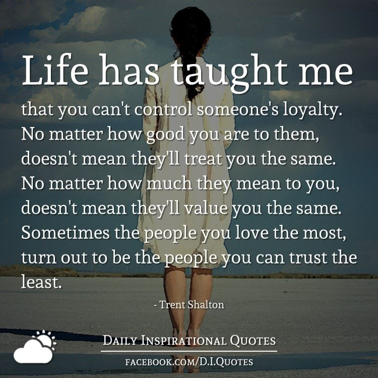 Life Has Taught Me That You Can't Control Someone's