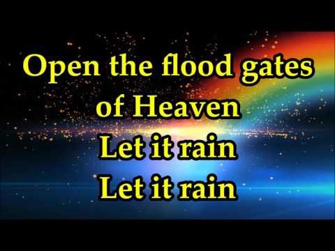Tagged Open The Floodgates Of Heaven Let It Rain Lyrics And Chords