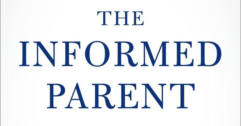 """For a generation of parents who grew up on Google, clear answers to simple parenting questions aren't always easy to find. A new book, """"The Informed Parent: A Science-Based Resource for Your Child's First Four Years,"""" offers guidance."""
