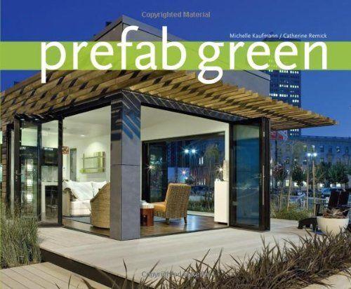 PreFab Green By Architect Michelle Kaufmann