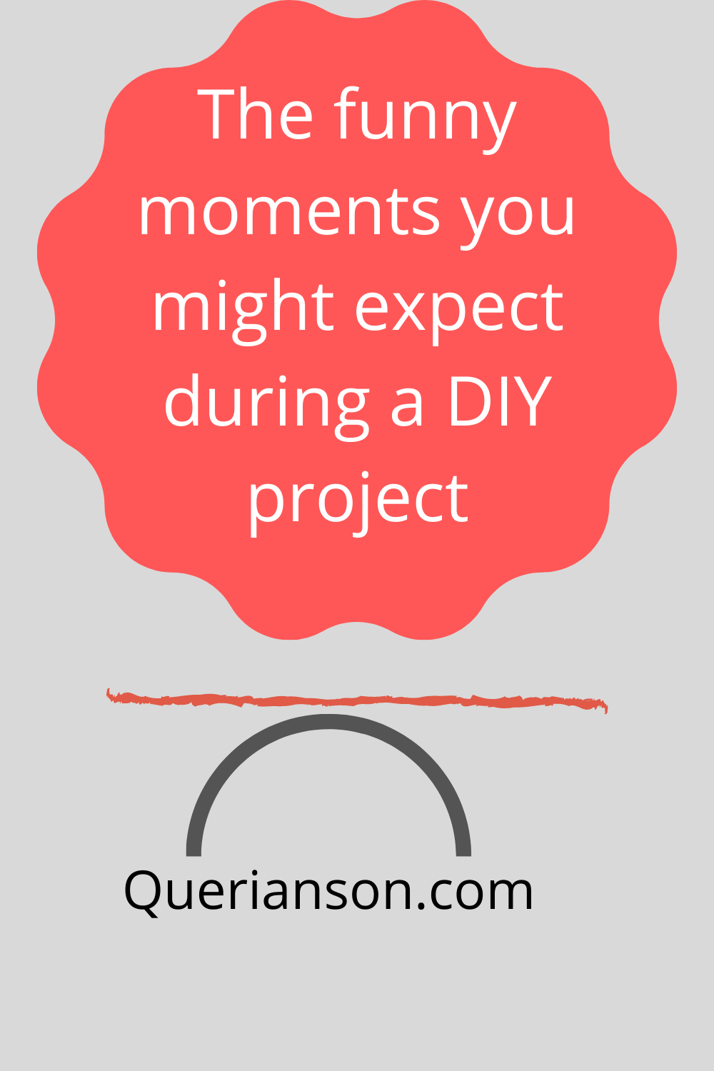 The Funny Moments You Might Expect During A Diy Project Querianson Funny Moments The Funny In This Moment