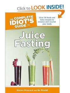 The complete idiots guide to juice fasting steven prussack bo juice fasting malvernweather Gallery