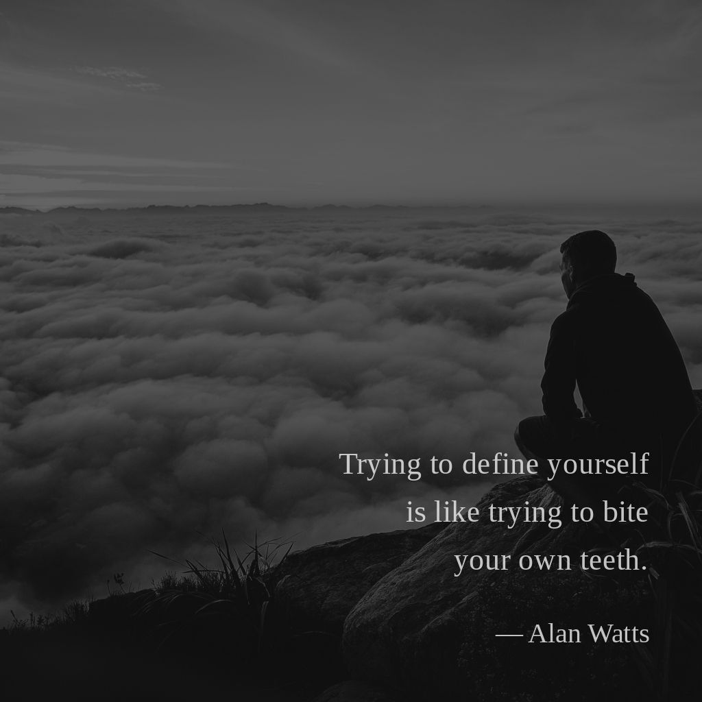 alan watts how do you define yourself