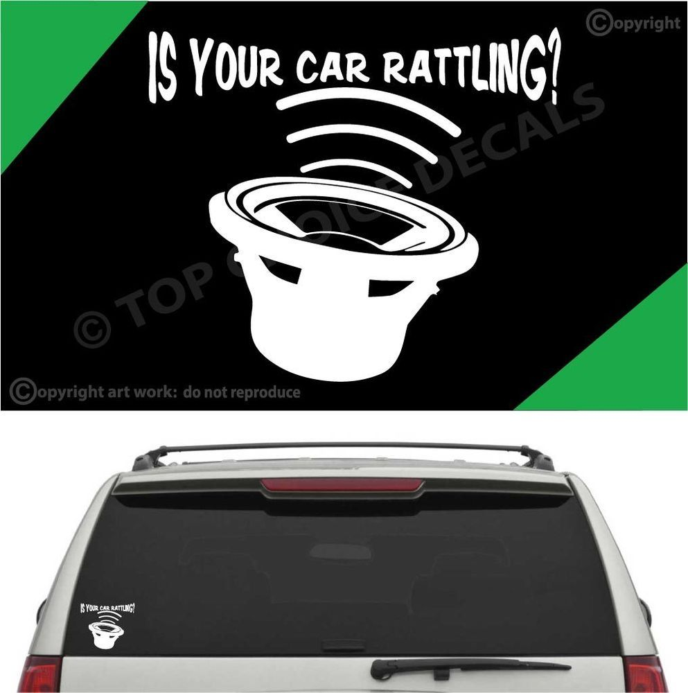 Is your car rattling funny bass subwoofer auto decal car truck vinyl decal unbranded
