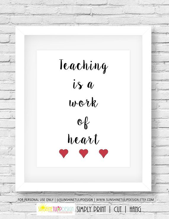 Printable Teacher Appreciation Wall Decor, Print Art for Classroom or Home, Teaching is a Work of Heart, by SUNSHINETULIPDESIGN