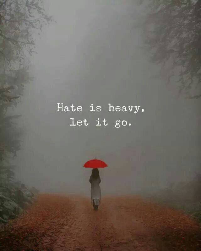 Hate Is Heavy Let It Go Mindfulness Pinterest