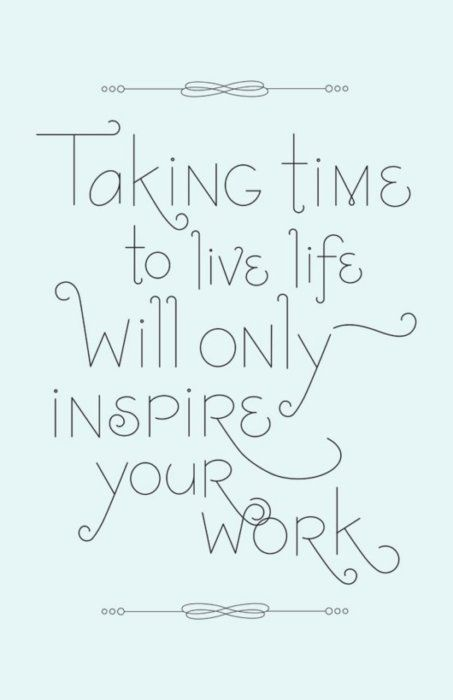 Let life inspire you