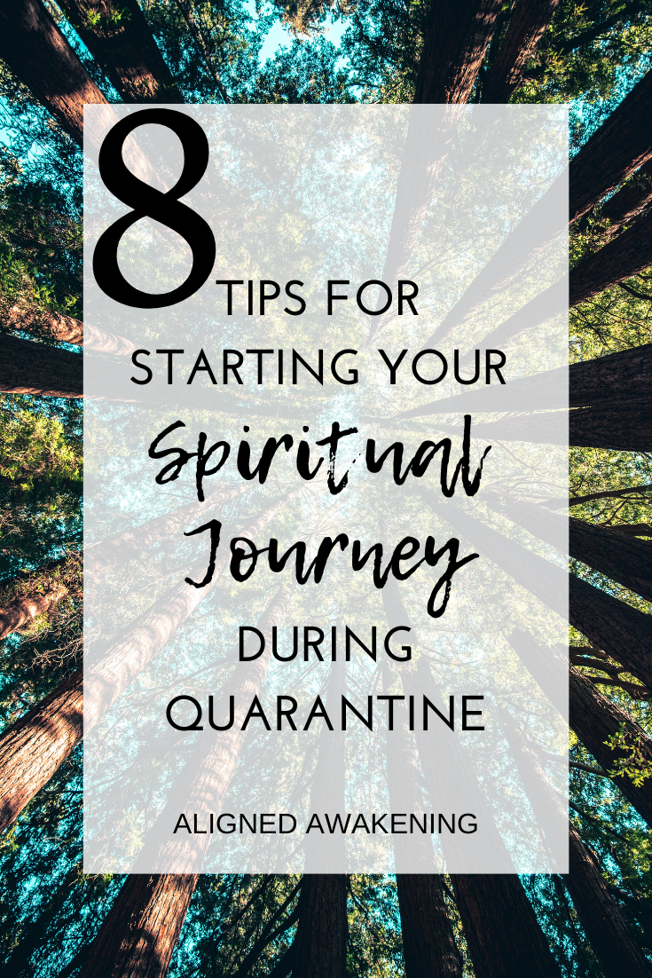 8 Tips For Starting Your Spiritual Journey During Quarantine